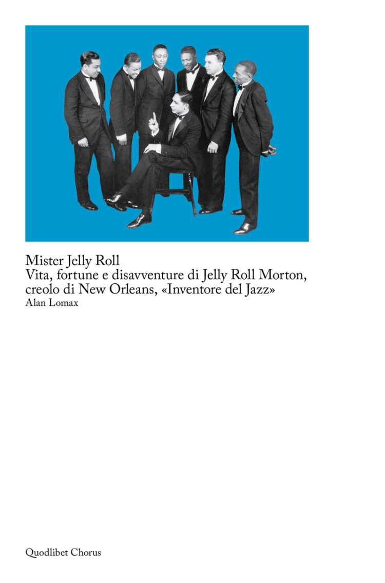 "Alan Lomax, «Mister Jelly Roll. Vita, fortune e disavventure di Jelly Roll Morton, creolo di New Orleans, ""Inventore del Jazz""»"