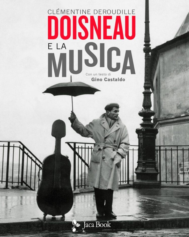 Deroudille Clémentine, «Doisneau e la musica», Jaca Book 2019, 188 pp.