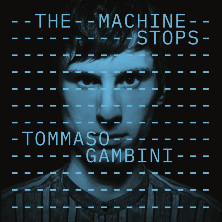 Tommaso Gambini, «The Machine Stops»
