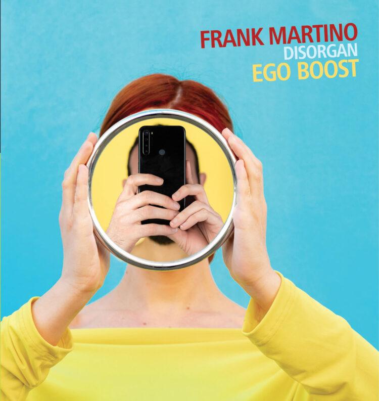 Frank_Martino_Disorgan_Ego_Boost